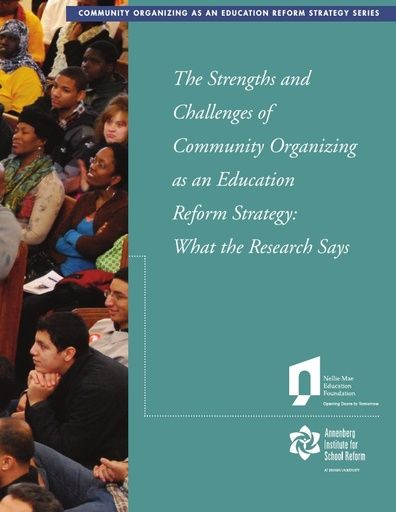 The Strengths and Challenges of Community Organizing as an Education Reform Strategy: What the Research Says (2011)