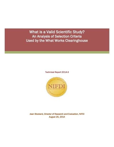 2014-3: What is a Valid Scientific Study? An Analysis of Selection Criteria  Used by the What Works Clearinghouse
