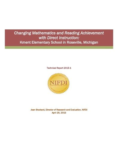 2015-1: Changing Mathematics and Reading Achievement with Direct Instruction: Kment Elementary School in Roseville, Michigan