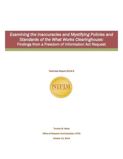 2014-5: Examining the Inaccuracies and Mystifying Policies and Standards of the What Works Clearinghouse: Findings from a FOIA Request