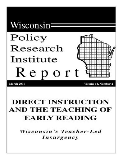 Direct Instruction and the Teaching of Early Reading: Wisconsin's Teacher-Led Insurgency (Wisconsin Policy Research Institute Report, Mar 2001)