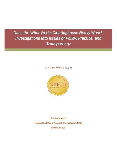 Does the What Works Clearinghouse Really Work?: Investigations into Issues of Policy, Practice, and Transparency (January, 2017)